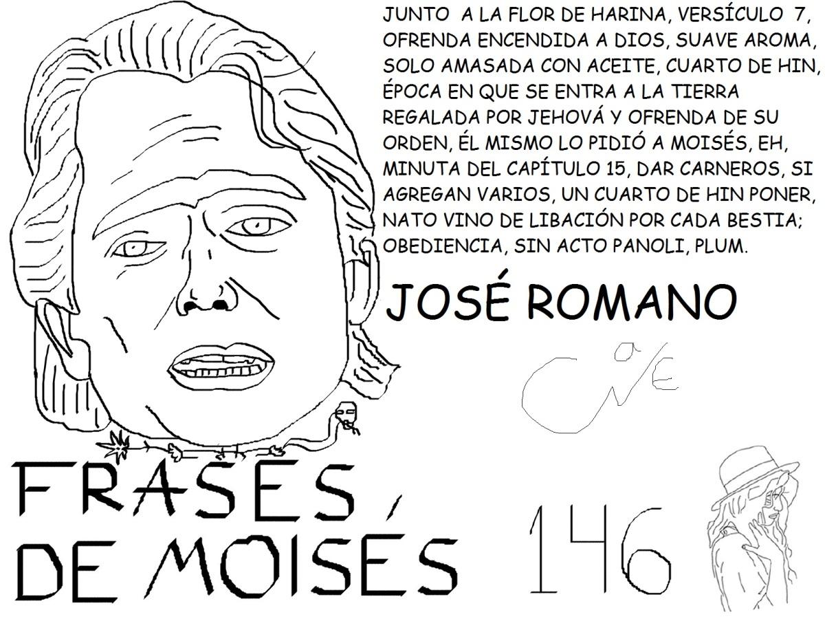 FRASES DE MOISÉS 146, JOSÉROMANO,