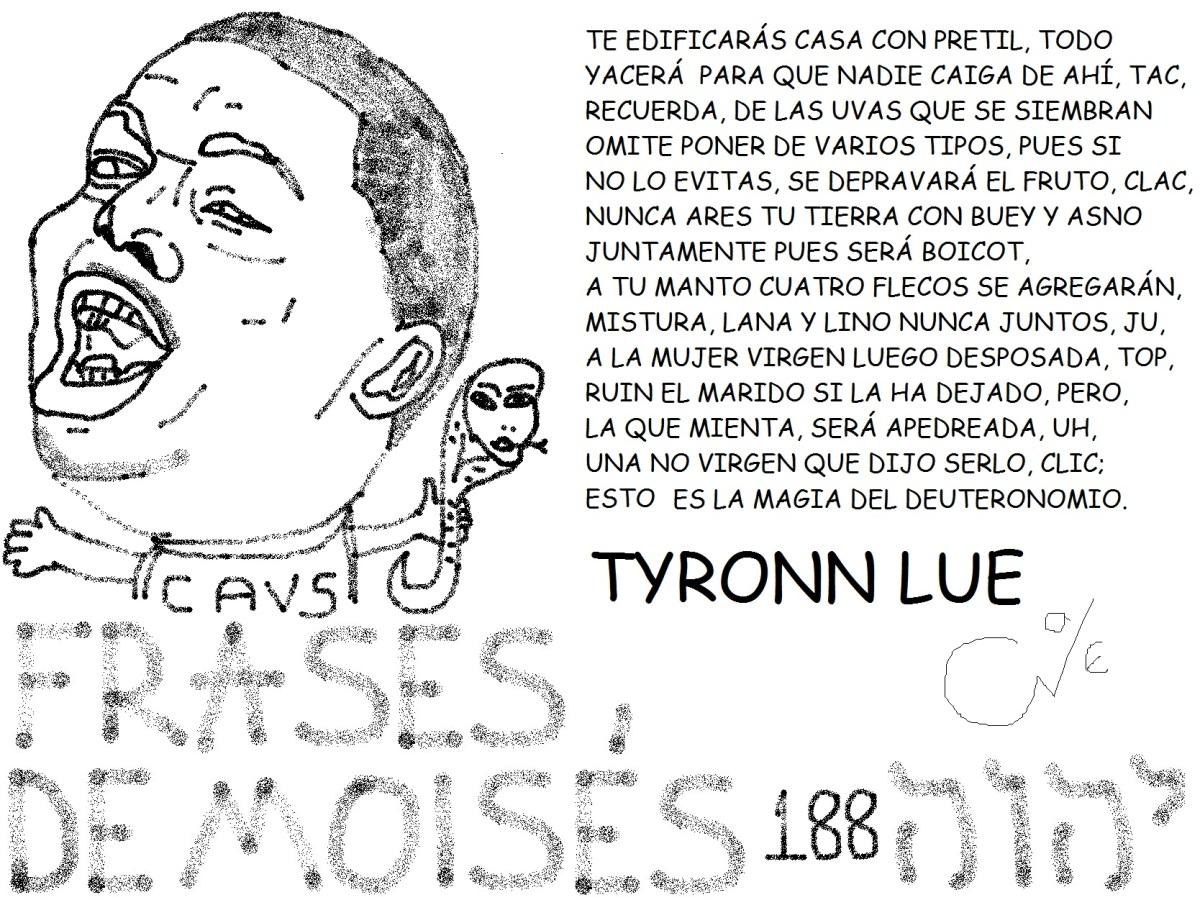 FRASES DE MOISÉS 188, TYRONNLUE,