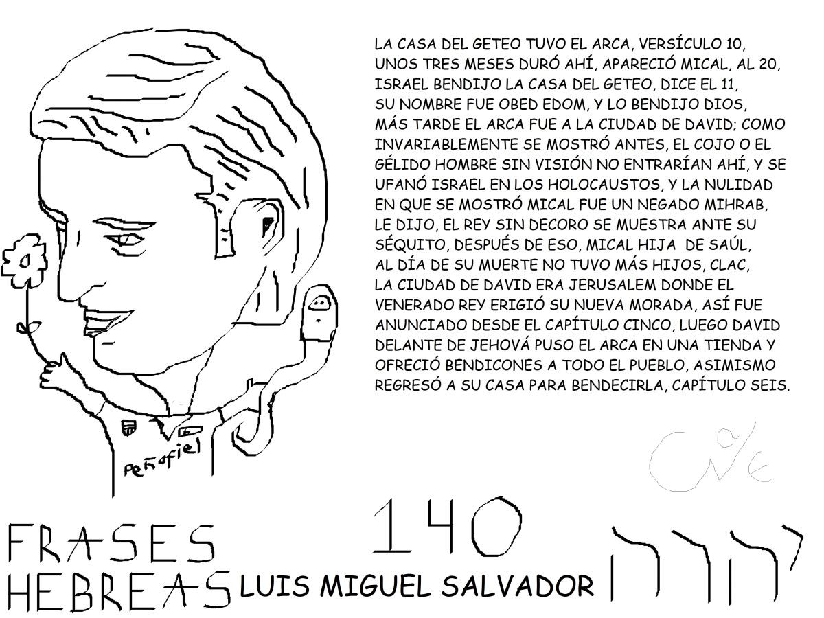FRASES HEBREAS 140, LUIS MIGUEL SALVADOR, @LMIGUELSALVADOR,