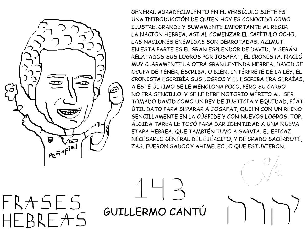 FRASES HEBREAS 143, GUILLERMOCANTÚ,