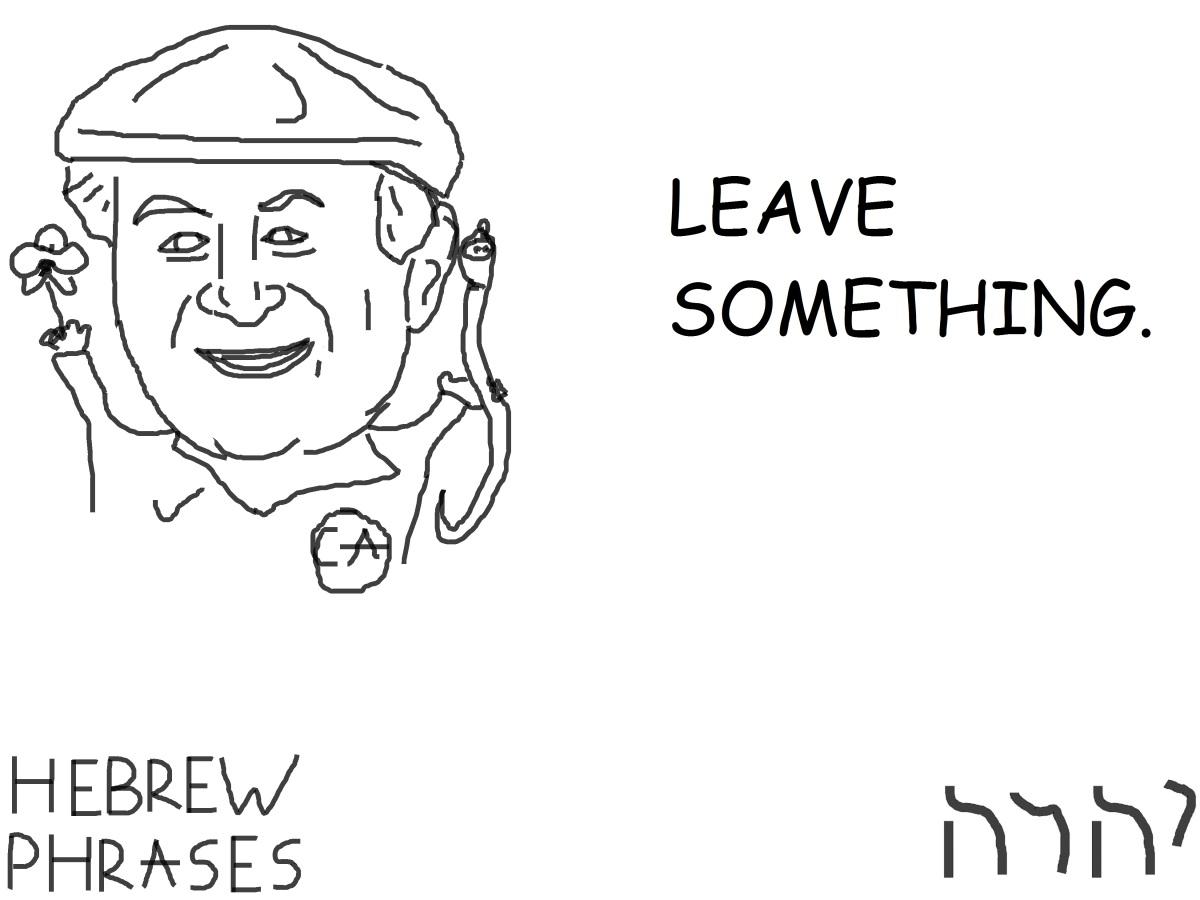LEAVE SOMETHING