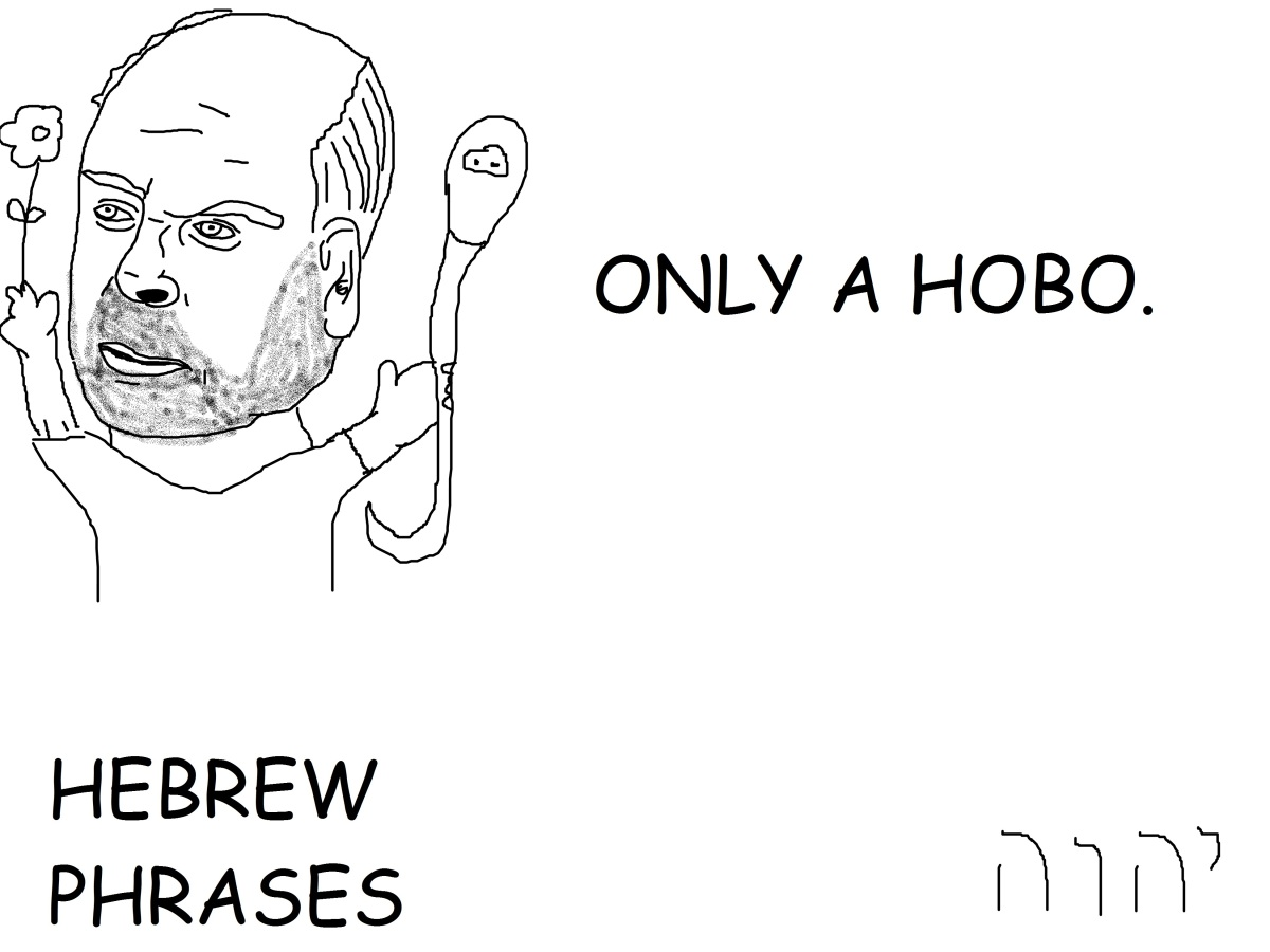 ONLY A HOBO